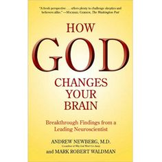 Free Kindle How God Changes Your Brain: Breakthrough Findings from a Leading Neuroscientist, Author Andrew Newberg M.D. Great Books To Read, I Love Books, Best Books, Books To Read For Women, Reading Lists, Book Lists, Inspirational Books, Neuroscience, Reading Online