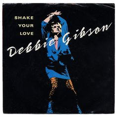 Shake Your Love, Debbie Gibson