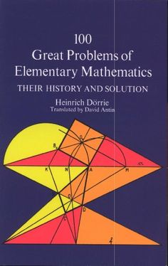 100 Great Problems of Elementary Mathematics (Dover Books on Mathematics), Heinrich Dörrie - Amazon.com
