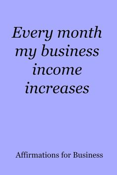 for business success Every month my business income increases. Affirmations for business successEvery month my business income increases. Affirmations for business success Wealth Affirmations, Law Of Attraction Affirmations, Morning Affirmations, Positive Affirmations For Success, Positive Thoughts, Positive Quotes, Motivational Quotes, Inspirational Quotes, Mantra