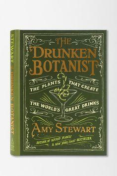 The Drunken Botanist By Amy Stewart #urbanoutfitters #drinks