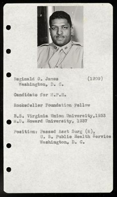 In honor of Black History Month, we'd like to shine a spotlight on Reginald G. James, the first African-American graduate of Johns Hopkins School of Public Health. Dr. James (MPH '46) was a Public Health Service officer and a Rockefeller Foundation fellow who had previously worked in the Alabama Health Department's venereal disease survey and treatment program. He went on to a long career in the PHS after his graduation.