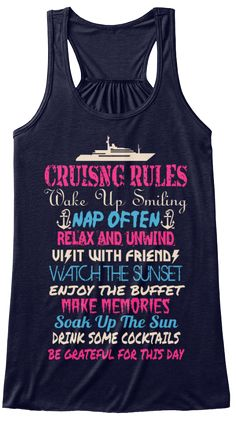 Cruising Rules Wake Up Smiling Nap Often Relax And Unwind Visit With Friends Watch The Sunset Enjoy The Buffet Make. Midnight T-Shirt Front Vacation List, Cruise Vacation, Disney Cruise, Vacations, Cruise Clothes, Cruise Outfits, Cruise Wear, Family Cruise Shirts, Vacation Shirts