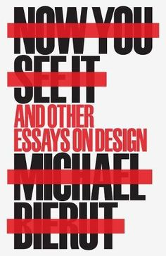 Now You See It and Other Essays on Design by Michael Bierut https://www.amazon.com/dp/1616896248/ref=cm_sw_r_pi_dp_U_x_SvKzAb3XPCQ1S