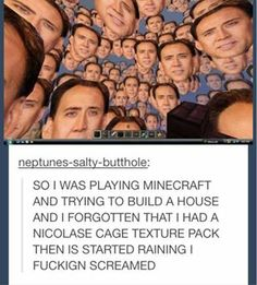 I want a Nicolas Cage texture pack Funny Quotes, Funny Memes, Jokes, Haha, Ft Tumblr, Nicolas Cage, Funny Tumblr Posts, Raining Men, Laugh Out Loud