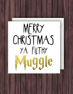 Filthy Muggle. Funny Harry Potter Christmas Card. Funny Card. Greeting Card. by TheDandyLionDesigns on Etsy https://www.etsy.com/listing/238316555/filthy-muggle-funny-harry-potter