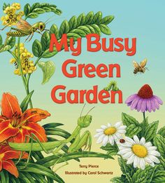 My Busy Green Garden by Terry Pierce