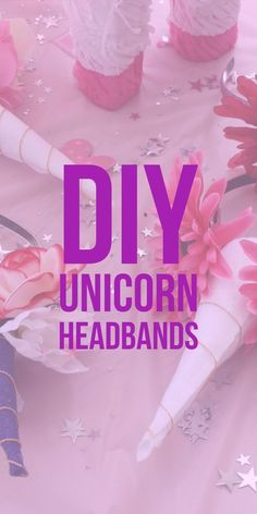 Simple DIY Unicorn Headbands for your magical unicorn party. Unicorn Birthday Party. Unicorn Horn DIY.