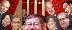 Supremes:  Stephen Breyer, Sonia Sotomayor, Ruth Bader Ginsburg, Clarence Thomas, John G. Roberts, Elena Kagan, Antonin Scalia, Anthony Kennedy and Samuel Alito.