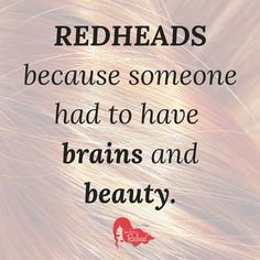 :) someone asked me if I was a natural redhead today at Starbucks, yes sir haha:)) Redhead Facts, Redhead Mom, Redhead Quotes, Pretty Redhead, Natural Red Hair, Natural Redhead, Ginger Jokes, Red Hair Don't Care, Ginger Girls