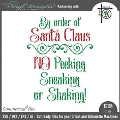 - By Order of Santa. Sold By business commercial useAvailable in SVG, DXF, EPS and Ai formats.Works in Cricut Designs space andSilhouette Studio Basic,Silhouette Designer Edition andSilhouette Business Edition Christmas Sayings, Christmas Labels, Christmas Pictures, Christmas Shirts, Christmas 2017, Svg Files For Scan And Cut, Holiday Ideas, Christmas Ideas, Christmas Decorations