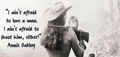 Makes me think Annie Oakley was related to the women in my family Annie Oakley, Makeup Quotes Funny, Funny Quotes, Funny Makeup, Quotable Quotes, Thats The Way, That Way, I Am Not Afraid, Southern Women