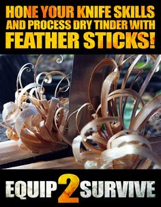 Survival and Preparedness from Equip2Survive.com: Why You Should Master The Art Of Feather Stick Making!