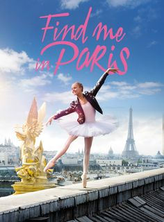 'Find Me in Paris', a time travelling ballet and hip-hop story aimed at girls and boys from six to is being sold as the first children's show to attempt to ape the success of high-end adult series. Disney Channel France, Series Juveniles, Paris Movie, Paris Torre Eiffel, Ballet Shows, Ballet Posters, Paris Opera Ballet, Medical Drama, Dance Academy