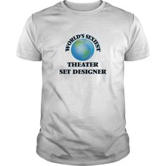 World's Sexiest Theater Set Designer - The perfect shirt to show your admiration for your hard working loved one.