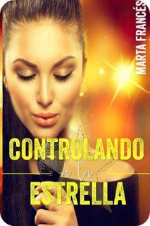 Reseña: Controlando a la estrella | Marta Francés ~ Secretos De Una BookLover - Blog Literario