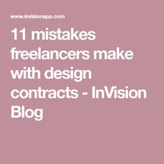 11 mistakes freelancers make with design contracts - InVision Blog