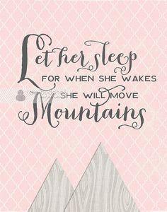 Nursery Art Print Let Her Sleep For When She Wakes She Will Move Mountains 11x14 Borderless Poster Kids Room Nursery Wall Art Decor Print