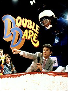 Double dare--I wanted to be on Double Dare looked like such fun :)