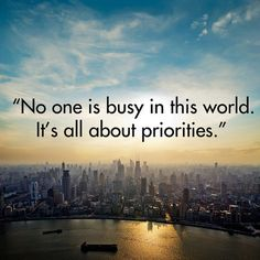 """Quote: """"No one is busy in this world. It's all about priorities."""" Lesson to learn: The next time you say you're busy, know that it's an excuse. If you truly prioritize something, you will make time for it. Be it relationships, friendships, or something else — you always have time for anything if you make time.                  Source: Shutterstock"""
