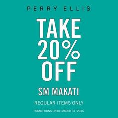Kickstart the summer vibe with our newest arrivals!  For a limited time only, get 20% OFF on ALL regular items in Perry Ellis' shop-in-shop in The SM Store, SM Makati!  Promo runs until March 31, 2016.  http://mypromo.com.ph/