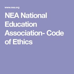 NEA National Education Association- Code of Ethics