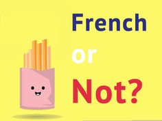 """Did these 25 popular """"French"""" words and expressions really originate from France? Click to find out!"""