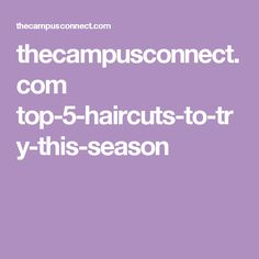 thecampusconnect.com top-5-haircuts-to-try-this-season