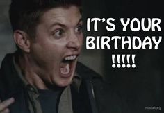 Happy Birthday Card with Dean Winchester ... lol ^_^ #Dean #Supernatural Yellow Fever #birthday meme