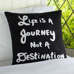 Life is a journey not a destination Ahh! I love this saying! And this is the exact pillow that my therapist has! And I've been wanting this forever!