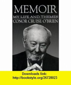 Memoir My Life and Themes (9780815410645) Conor Cruise OBrien , ISBN-10: 0815410646  , ISBN-13: 978-0815410645 ,  , tutorials , pdf , ebook , torrent , downloads , rapidshare , filesonic , hotfile , megaupload , fileserve