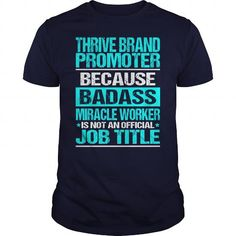 THRIVE BRAND PROMOTER Because BADASS Miracle Worker Isn't An Official Job Title T Shirts, Hoodies, Sweatshirts. CHECK PRICE ==► https://www.sunfrog.com/LifeStyle/THRIVE-BRAND-PROMOTER-BADASS-Navy-Blue-Guys.html?41382