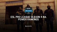 Check out our ESL Pro League Power Rankings. Do you agree?