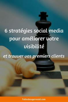6 stratégies social média pour améliorer votre visibilité et trouver vos premiers clients