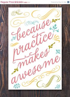20% OFF Because Practice Makes Awesome Giclee Art Print by Earmark