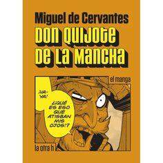 Don Quijote de la Mancha: el manga / Gallego Urbiola, Marta E., trad. - ED/Quijotes 2016/1 Dom Quixote, Spanish, Novels, Comic Books, Writers, Drugs, Kindle, Google, Kids Psychology