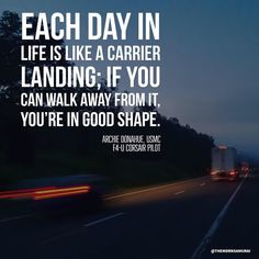 """""""Each day in life is like a carrier landing; if you can walk away from it youre in good shape."""" - Archie Donahue USMC F4-U Corsair Pilot  #entrepreneur #grind #hustle #inspiration #instacool #instagood #kaizen #marketing #mdrnsamurai #modernsamurai #tmsmeme #millionairemindset #motivation #photooftheday #quote #quoteoftheday #success #successmindset #usmc #marines #archiedonahue #f4U #corsair #pilot #veteran"""