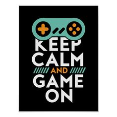 Shop Keep Calm Game On Poster for Video Games Geek created by raindwops. Video Game Font, Video Game Decor, Video Game Posters, Video Game Drawings, Tabletop, Gaming Posters, Game Themes, Game Quotes, Funny Quotes