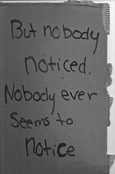 But nobody noticed. Nobody ever seems to notice.