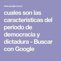 cuales son las caracteristicas del periodo de democracia y dictadura - Buscar con Google