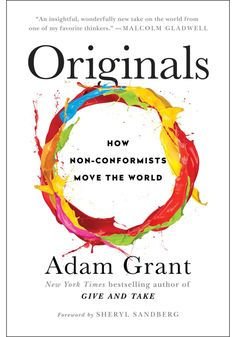 "The New York Times bestseller that examines how people can champion new ideas—and how leaders can fight groupthink, from the author of Give and Take""Reading Originals made me feel like I was seated across from Adam Grant at a dinner party, as o. Books 2016, New Books, Good Books, Books To Read, Malcolm Gladwell, Reading Lists, Book Lists, Happy Reading, Adam Grant"