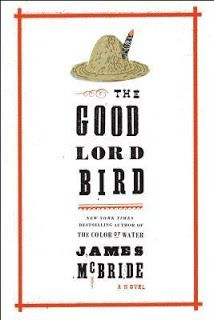 The Nature of Things: The Good Lord Bird by James McBride: A review New Books, Good Books, Books To Read, Fall Books, Reading Lists, Book Lists, Reading Room, Reading 2014, National Book Award Winners