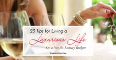 You don't have to be filthy rich to live a luxurious life. Find out how you can live a life of luxury now, no matter what your budget is.