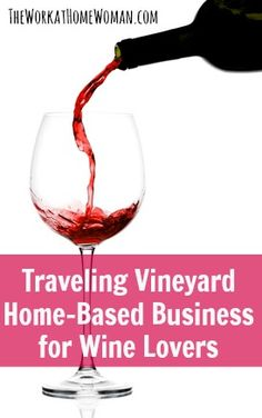 Traveling Vineyard - A Home-Based Business for Wine Lovers | The Work at Home Woman Great article on my BIZ! http://www.myttv.com/KCONTENTO