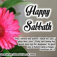 Happy Sabbath Quotes, Seventh Day Adventist, I Know The Plans, Daily Prayer, Blessings, Prayers, Blessed, Lord, How To Plan