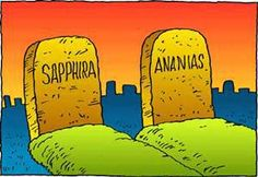 Ananias and Sapphira serve as an example to give God what is rightly His