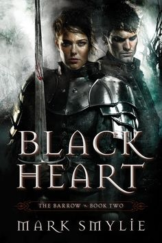Black Heart (The Barrow, Book 2) by Mark Smylie | August 4, 2015 | Epic Fantasy | Pyr