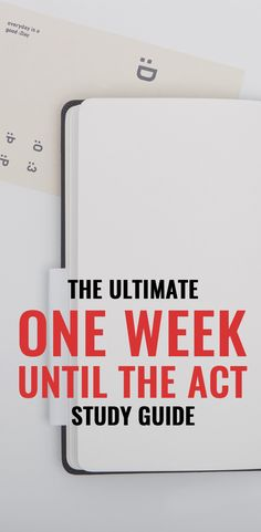"""The Ultimate """"One Week Until the ACT"""" Test Study Guide"""