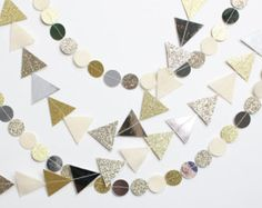 glitter and metallic garlands (your choice of triangles or circles)