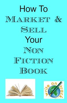 Writing a non fiction book? Wondering how you are going to sell and market it? Here's plenty of tips for utilising social media effectively, getting it into bookshops and using other means to increase awareness and sales.